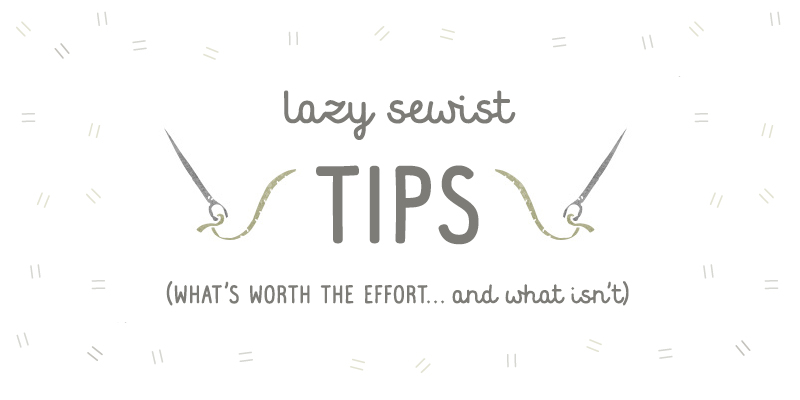 lazy sewing tips