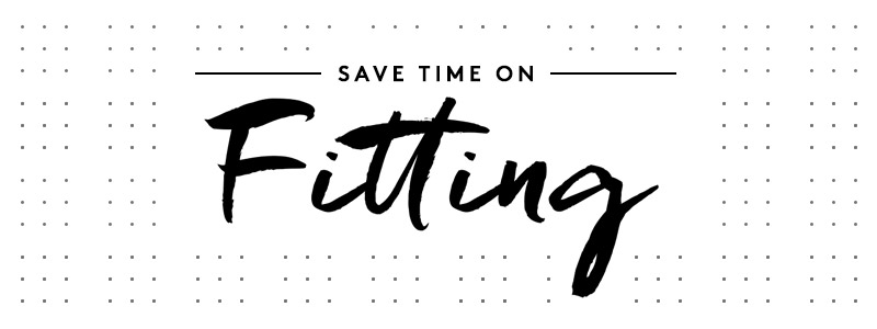 Save time on fitting tips
